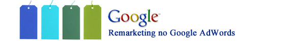 Como funcio9na o Remarketing no Google AdWords