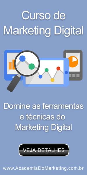 Clique aqui e conheça detalhes do Curso de Marketing Digital oferecido pela Academia do Marketing