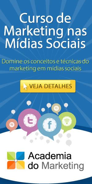 Clique aqui e conheça o curso de marketing nas mídias sociais oferecido pela Academia do Marketing